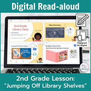 "Laptop computer screen showing ""Jumping Off Library Shelves"" Digital Read-aloud activities with 2 banners reading Digital Read-aloud and 2nd Grade Lesson ""Jumping Off Library Shelves"""