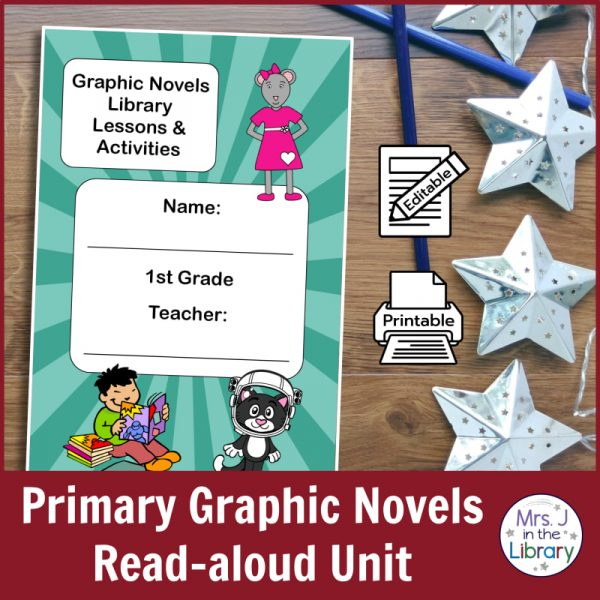 "Cover image of graphic novels booklet on a wood background with silver stars and icons reading ""Printable"" and ""Editable"", caption reads ""Primary Graphic Novels Read-aloud Unit"""