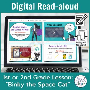 "Laptop computer screen showing ""Binky the Space Cat"" Digital Read-aloud activities with 2 banners reading Digital Read-aloud and 1st or 2nd Grade Lesson ""Binky the Space Cat"""
